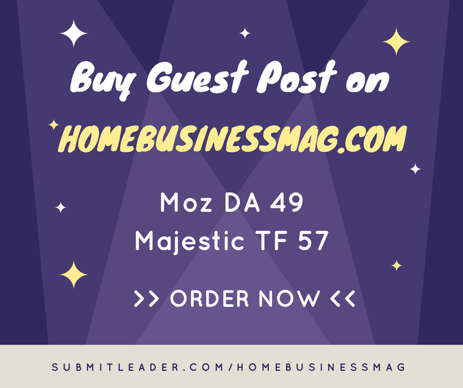Write and Publish Guest Blog Post on HOMEBUSINESSMAG COM [ TF57 ]